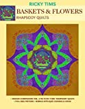 Baskets & Flowers-Rhapsody Quilts: Design Companion Vol. 2 to Ricky Tims' Rhapsody Quilts Full-Size Freezer Paper Pattern  Bonus Applique Designs & Ideas
