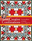 Carol Doak's Creative Combinations w/ CD: Stunning Blocks & Borders from a Single Unit • 32 Paper-Pieced Units • 8 Quilt Projects [with CD-ROM]