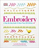 Embroidery: A Step-by-Step Guide to More Than 200 Stiches