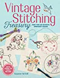 Vintage Stitching Treasury: More Than 400 Authentic Embroidery Designs (Design Originals) Nostalgic Patterns from Classic Magazines & Needlework Catalogs, plus 4 Step-by-Step Projects, Tips, & Advice