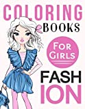 Fashion Coloring Books For Girls: Gorgeous Fashion Style & Other Cute Designs: Fun Color It Beauty Colouring Books For Me, Kids 8-12, Teens, Women, ... (FASHION COLORING BOOKS FOR GIRLS BOOK #4)