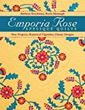 Emporia Rose Appliqué Quilts: New Projects, Historic Vignettes, Classic Designs