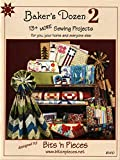 Baker's Dozen 2: 13+ More Sewing Projects for You, Your Home, and Everyone Else