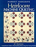 Heirloom Machine Quilting: A Comprehensive Guide to Hand-Quilting Effects Using Your Sewing Machine