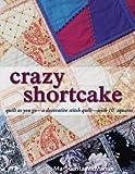 Crazy Shortcake: quilt as you go-a layer cake quilt-with 10' squares
