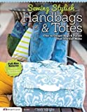 Sewing Stylish Handbags & Totes: Chic to Unique Bags & Purses That You Can Make (Paperback) - Common