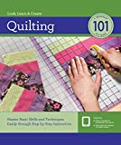 Quilting 101: Master Basic Skills and Techniques Easily through Step-by-Step Instruction
