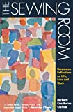 The Sewing Room: Uncommon Reflections on Life, Love and Work
