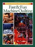Fast and Fun Machine Quilting