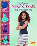 No-Sew Dresses, Skirts, and Other Clothing (No Sew, No Problem)